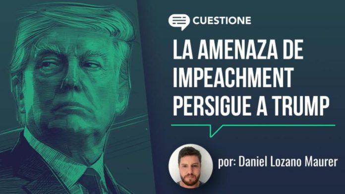 La amenaza del impeachment persigue a Trump